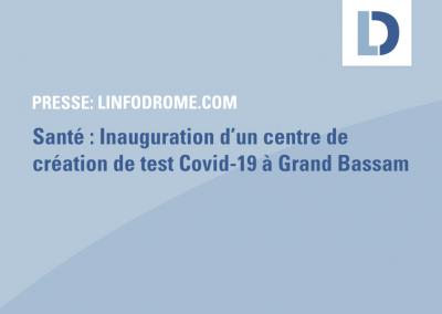 linfodrome.com: Santé : Inauguration d'un centre de création de test Covid-19 à Grand Bassam